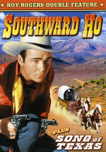 Southward Ho & Song of Texas