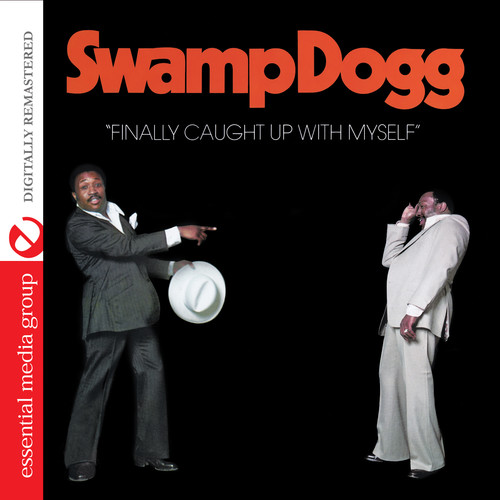 Swamp Dogg - Finally Caught Up with Myself