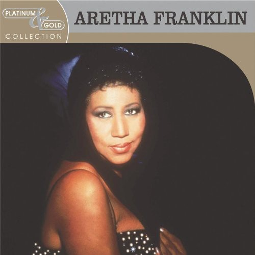 Aretha Franklin - Platinum and Gold Collection
