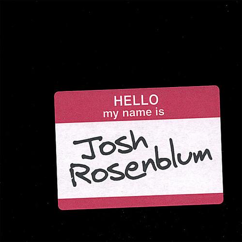 Hello My Name Is Josh Rosenblum