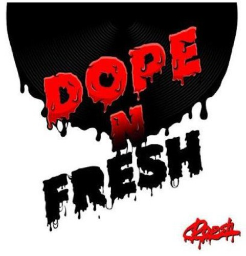 Dope N Fresh [Import]