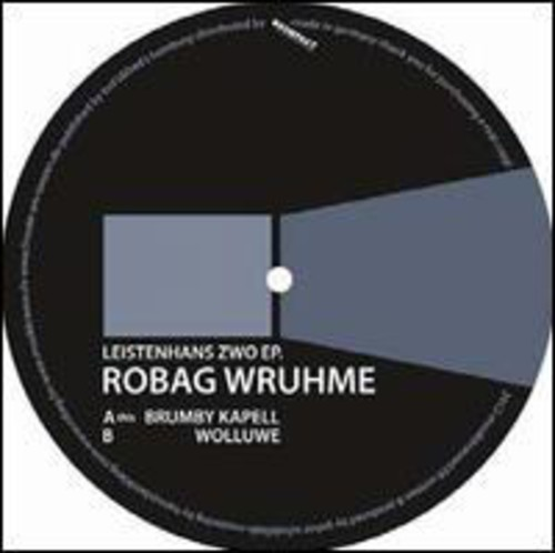 Robag Wruhme - Leistenhans Zwo