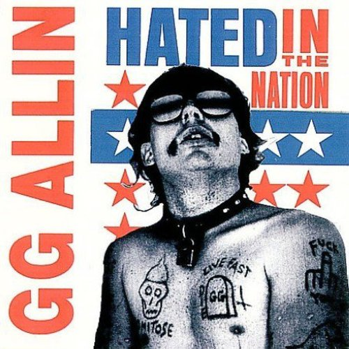 Gg Allin - Hated In The Nation (reissue + 4 Bonus Tracks)