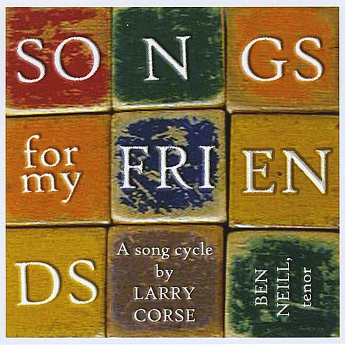 Songs for My Friends a Song Cycle