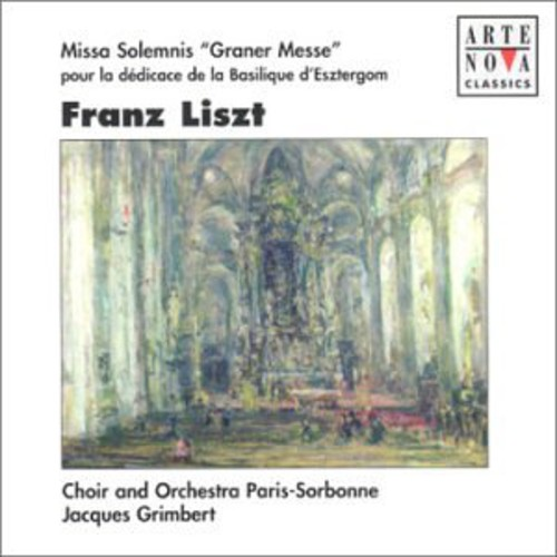 F. LISZT - Liszt: Missa Solennis Graner Messe