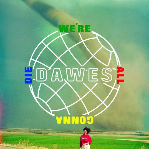 Dawes - We're All Gonna Die [Vinyl]