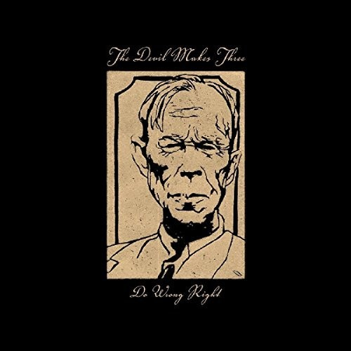 The Devil Makes Three - Do Wrong Right (Uk)