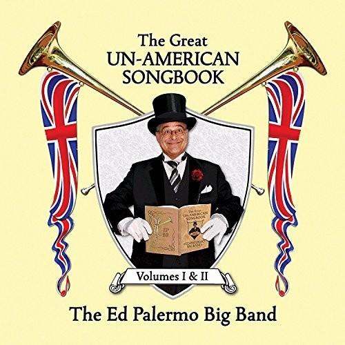Ed Palermo Big Band - Great Un-American Songbook I & Ii