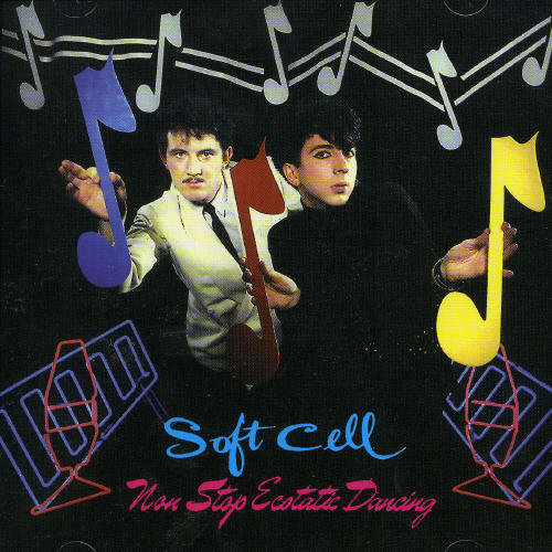 Soft Cell - Non Stop Ecstatic Dancing (Ger) [Remastered]