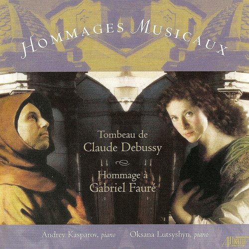 Hommages Musicaux: Tributes to Debussy & Faure