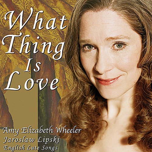 What Thing Is Love English Lute Songs