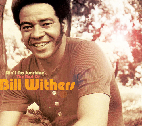 Bill Withers - Aint No Sunshine: Best Of Bill Withers [Import]
