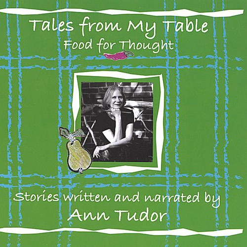 Tales from My Table: Food for Thought