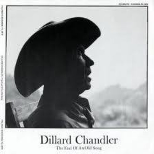 Dillard Chandler - The End Of An Old Song