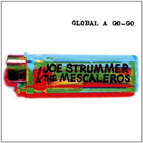 Joe Strummer & The Mescaleros - Global A Go-Go (Rmst)