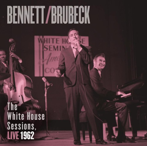 Bennett and Brubeck: The White House Sessions, Live 1962