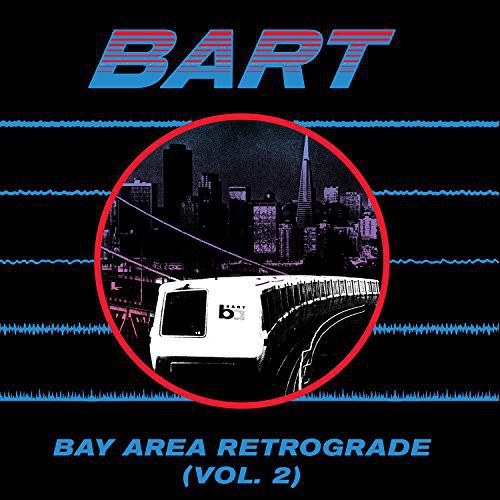 Bay Area Retrograde (Bart) 2 /  Various