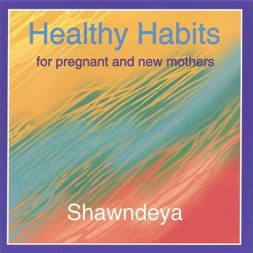 Healthy Habits for the Pregnant & New Mother
