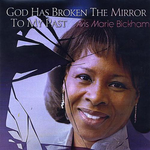 God Has Broken the Mirror to My Past