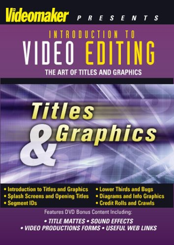 Video Editing: Titles and Graphics