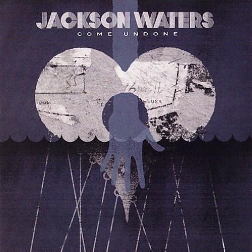 Jackson Waters - Come Undone