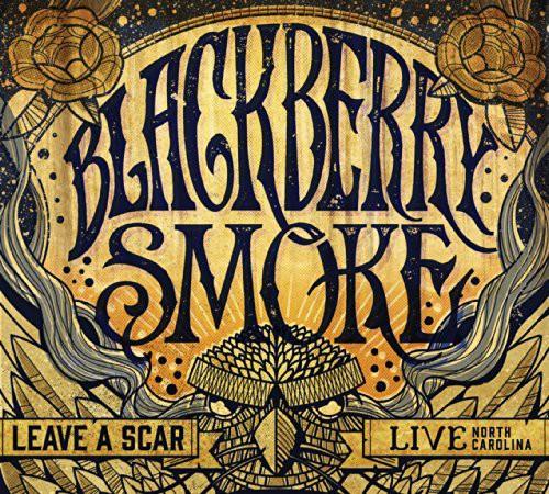 Blackberry Smoke - Leave a Scar: Live in North Carolina