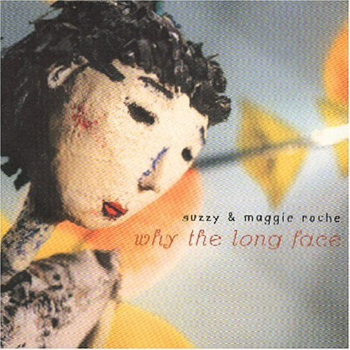 Suzzy & Maggie Roche - Why The Long Face?