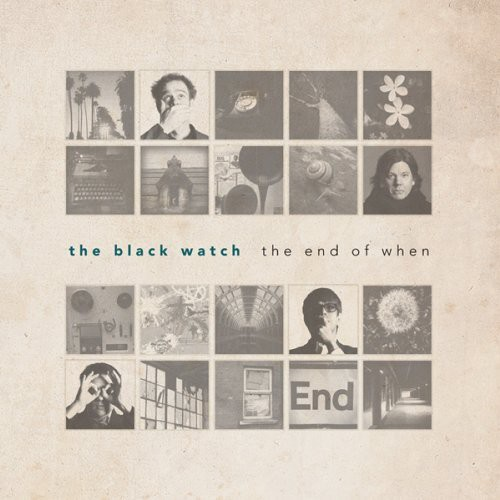 Black Watch - The End Of When