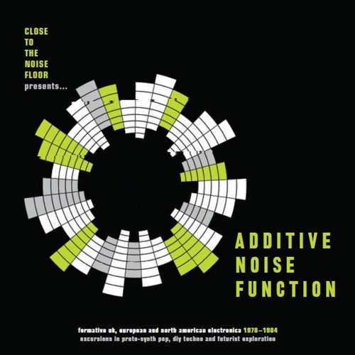 Additive Noise Function: Formative UK European & American Electronica1978-1984 /  Various [Import]