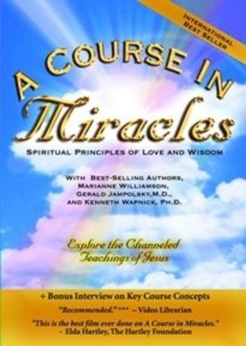 A Course in Miracles With Marianne Williamson, Gerold Jampolsky M.D.,