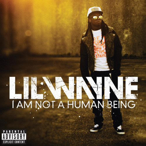 I Am Not a Human Being [Explicit Content]