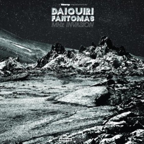 Daiquiri Fantomas : MHZ Invasion