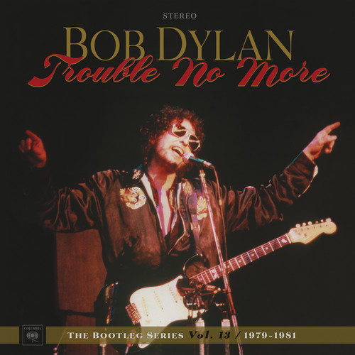Bob Dylan - Trouble No More: The Bootleg Series Vol. 13 / 1979-1981 [Box Set]