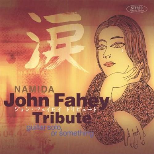 Namida: Tribute to John Fahey /  Various