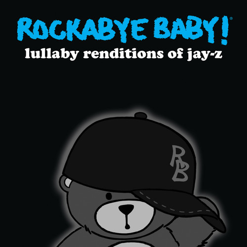 Rockabye Baby! - Lullaby Renditions of Jay-Z