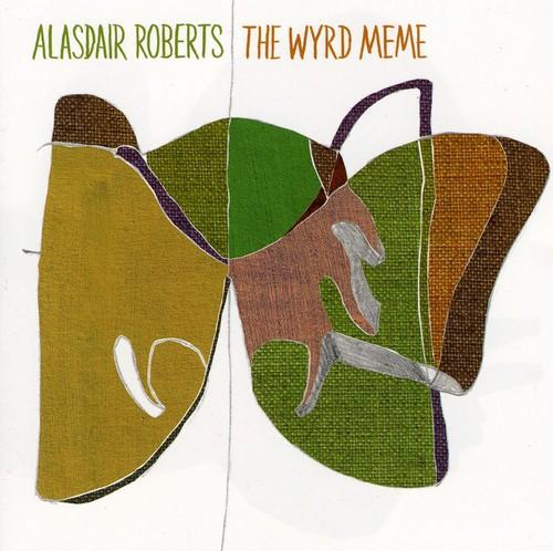 Alasdair Roberts - The Wyrd Meme