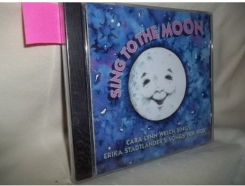 Sing to the Moon! Cara Lynn Welch Sings Erika Stad