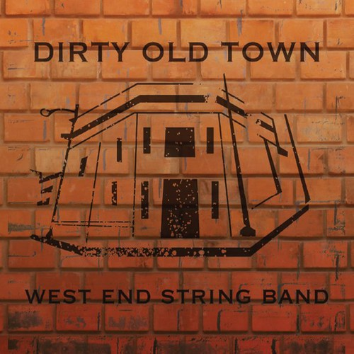 West End String Band - Dirty Old Town