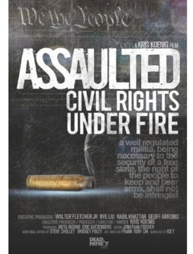 Assaulted Civil Rights Underfire - Assaulted: Civil Rights Underfire