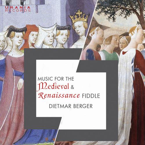 Dietmar Berger - Music for the Medieval & Renaissance Fiddle