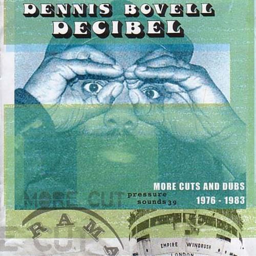 Dennis Bovell - Decibel: More Cuts from Dennis Bovell 1976-1983