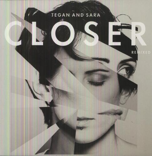 Tegan and Sara - Closer Remixed