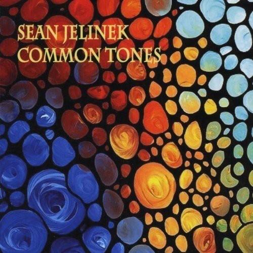 Sean Jelinek - Common Tones