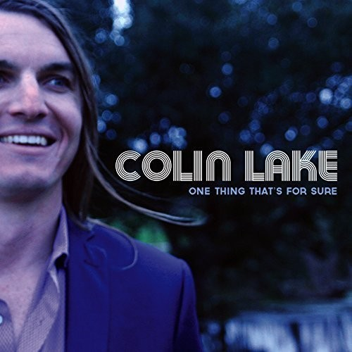 Colin Lake - One Thing That's For Sure