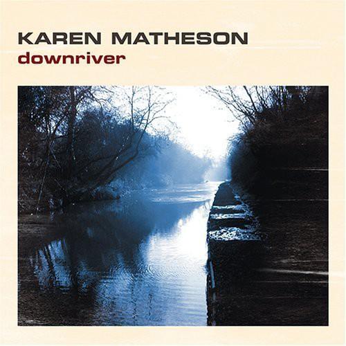 Karen Matheson - Downriver