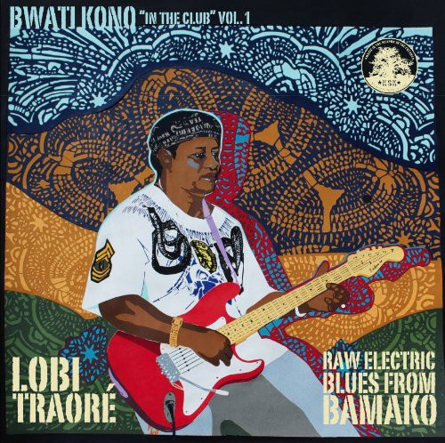 Lobi Traorz - Bwati Kono In The Club, Vol. 1