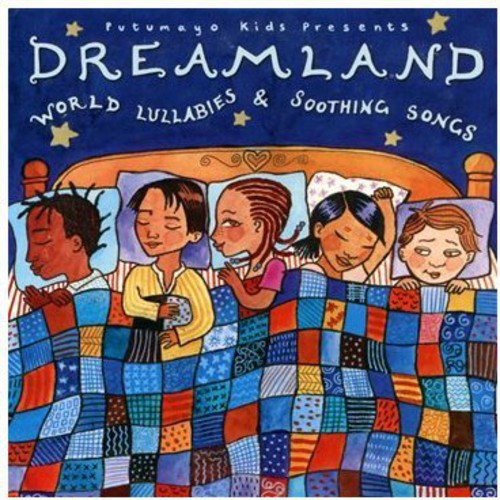 Putumayo Kids Presents - Dreamland-World Lullabies & Soothing Songs