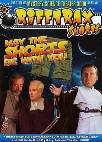 Rifftrax Shorts: May the Shorts Be With You