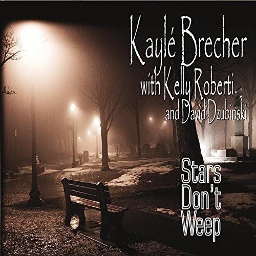 Kayle Brecher - Stars Don't Weep