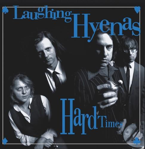 Laughing Hyenas - Hard Times + Crawl / Covers (Bonus Tracks)